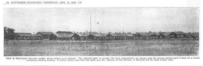 """THIS IS BENFLEET MILITIA CAMP, whose future is in dispute, the Council want to acquire the land compulsorily for houses, and the former owners want it back for a private enterprise housing project. A public enquiry was held last week, and the decision of the Minister of Housing will be made known later. ""            Southend Standard 11th August 1960"