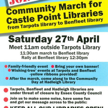Flyer (front) for Community March for Castle Point Libraries between Tarpots Library and Benfleet Library on Saturday 27th April. This was distributed throughout Castle Point.